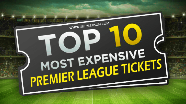 Top 10 Most Expensive Premier League Tickets