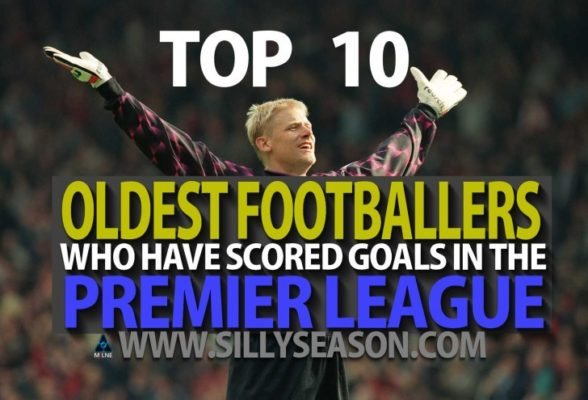 Top 10 Oldest Footballers Who Have Scored Goals In The Premier League