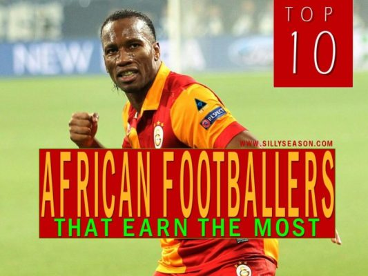 Top 10 African Footballers That Earn The Most