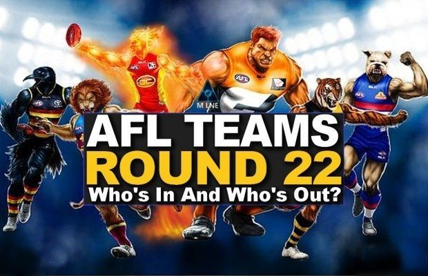 AFL Teams For Round 22: Who's In And Who's Out?