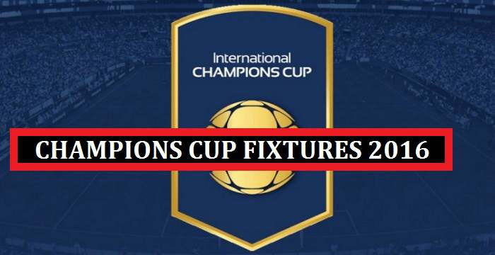 International Champions Cup 2016 Schedule and Teams!