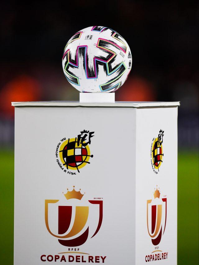 Copa del Rey Final 2021 date, time, UK TV channel & tickets!